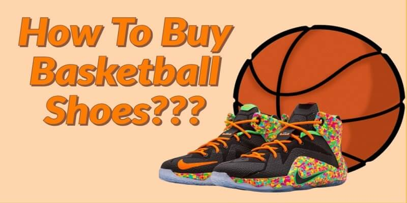 buying basketball shoes