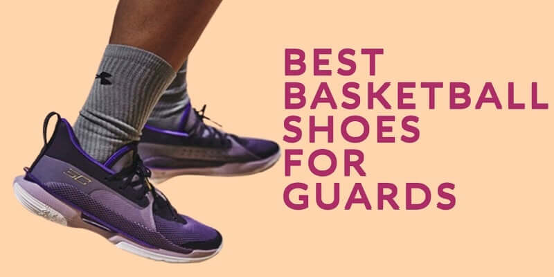 7 Best Basketball Shoes for Guards